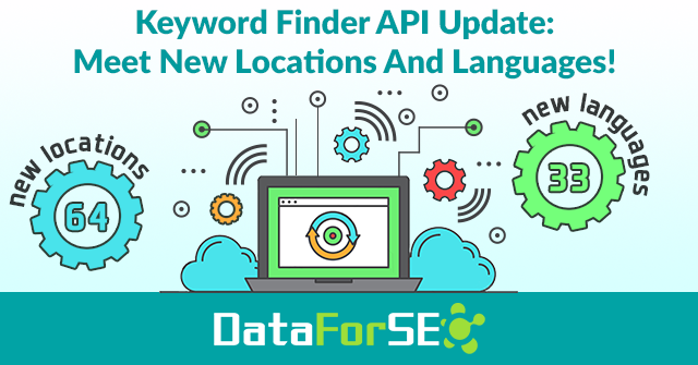 Keyword Finder API Update: Meet New Locations And Languages!