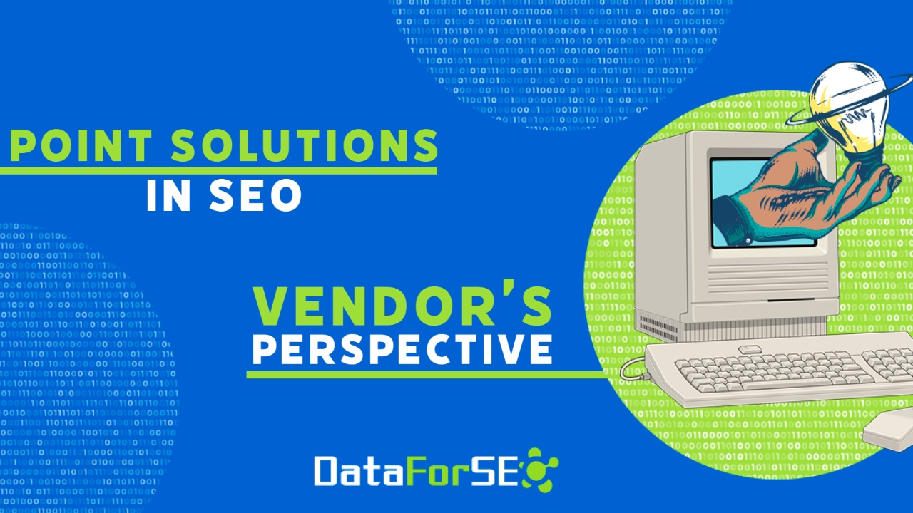 Point Solutions in SEO: Vendor's Perspective