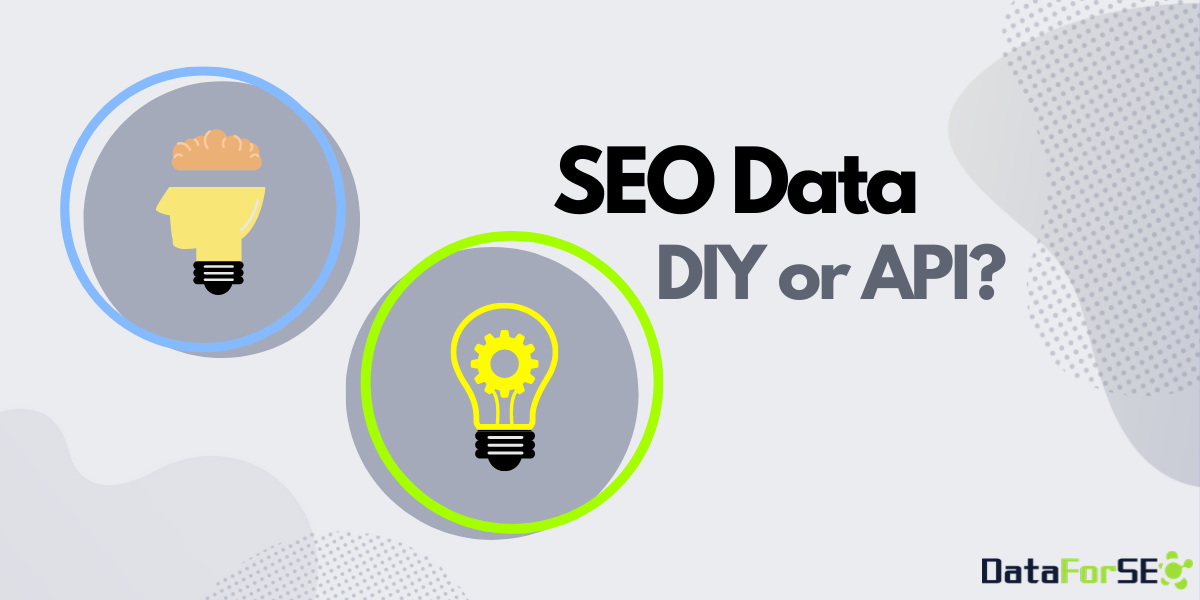 SEO data: DIY or API