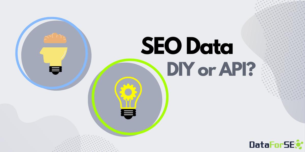SEO data: DIY or API