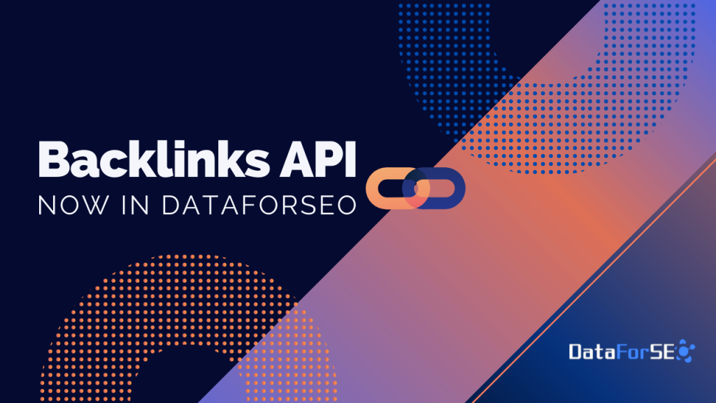 Backlinks API Now in DataForSEO – Let's Link (You) Up